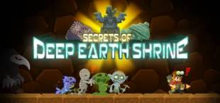Secrets of Deep Earth Shrine