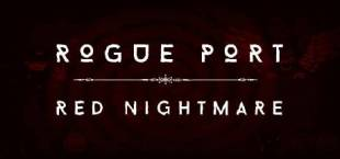 Rogue Port - Red Nightmare