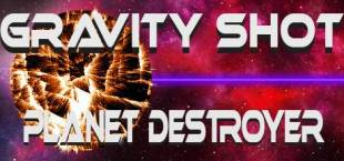 Gravity Shot : Planet Destroyer
