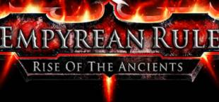 Empyrean Rule: Rise of the Ancients