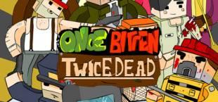 Once Bitten Twice Dead