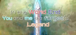 在这个世界的尽头,你与我被遗忘的传说(In the world end, You and me the forget's legend)
