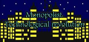 Monopolist: Technological Revolution