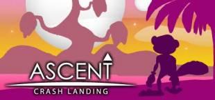 ASCENT: Crash Landing