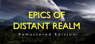 Epics of Distant Realm: Remastered Edition