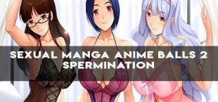 SEXUAL MANGA ANIME BALLS 2 spermination