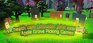 VR health care (shoulder joint exercise): Apple Grove Picking Games