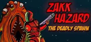 Zakk Hazard The Deadly Spawn