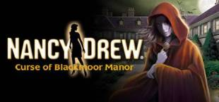 Nancy Drew®: Curse of Blackmoor Manor