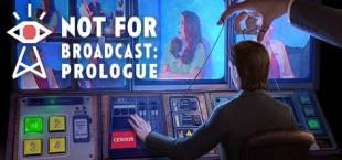 Not For Broadcast: Prologue