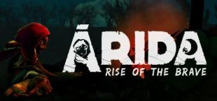 ARIDA: Rise of the Brave