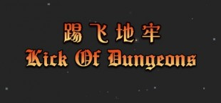 Kick of Dungeon