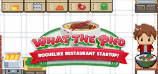 What the Pho: Roguelike restaurant startup