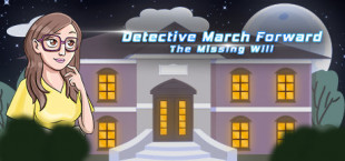 Detective March Forward - The Missing Will