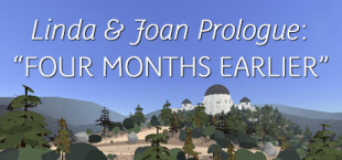 "Linda & Joan Prologue: ""Four Months Earlier"""