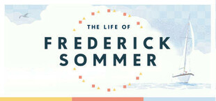 The Life of Frederick Sommer