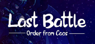 Last Battle: Order from Caos
