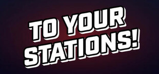 To Your Stations!