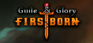 Guile & Glory: Firstborn