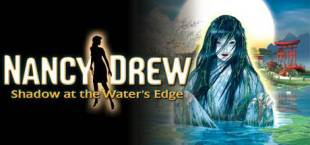 Nancy Drew®: Shadow at the Water's Edge