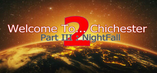 Welcome To... Chichester 2 - Part III : NightFall