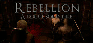 Rebellion: A Rogue Souls Like