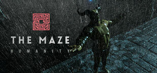The Maze: Humanity