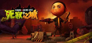 Town Of The Dead Life 死寂之城