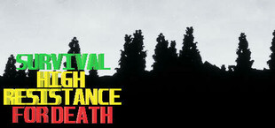 Survival: high resistance for death