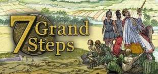 7 Grand Steps: What Ancients Begat