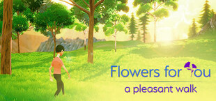 Flowers for You: a pleasant walk