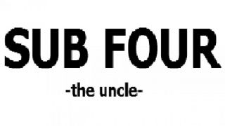 SUB FOUR -the uncle-