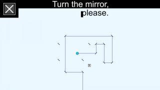Turn the mirror, please.