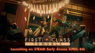 Мультиплеерная социальная игра First Class Trouble выйдет в апреле