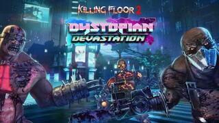 Бесплатное обновление Dystopian Devastation для Killing Floor 2 уже в игре