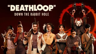 Опубликован сюжетный трейлер экшена Deathloop