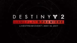 Геймплей Destiny 2 представят 18 мая