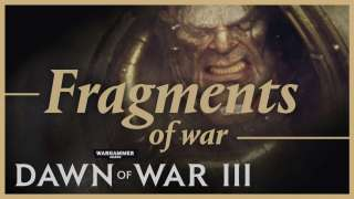 Трейлер «Fragments of War» к ОБТ Warhammer 40,000: Dawn of War III