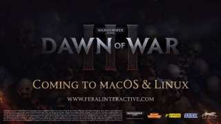Warhammer 40,000: Dawn of War 3 выйдет на Mac OS и Linux