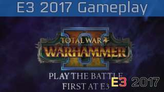 [E3 2017] [PC Gaming] Трейлер Total War: Warhammer II
