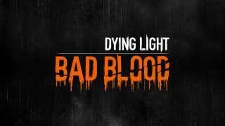 [GDC 2018] Первый геймплей Dying Light: Bad Blood