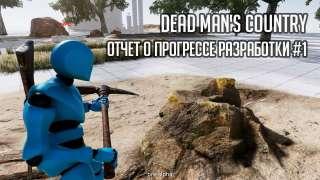 Dead Man's Country — первый отчет о прогрессе разработки