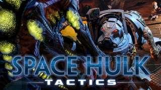 Предзаказ Space Hulk: Tactics и новый геймплейный трейлер