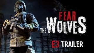 [E3 2018] Королевская битва в духе Сталкера Fear The Wolves обзавелась дебютным трейлером