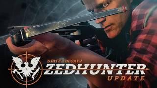 State of Decay 2 получит бесплатное обновление Zedhunter